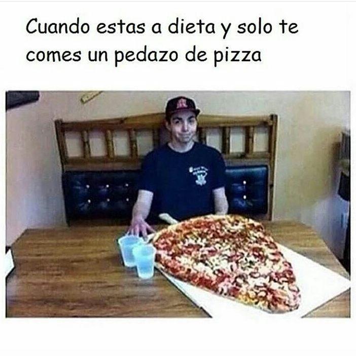 Cuando estas a dieta y solo te comes un pedazo de pizza.