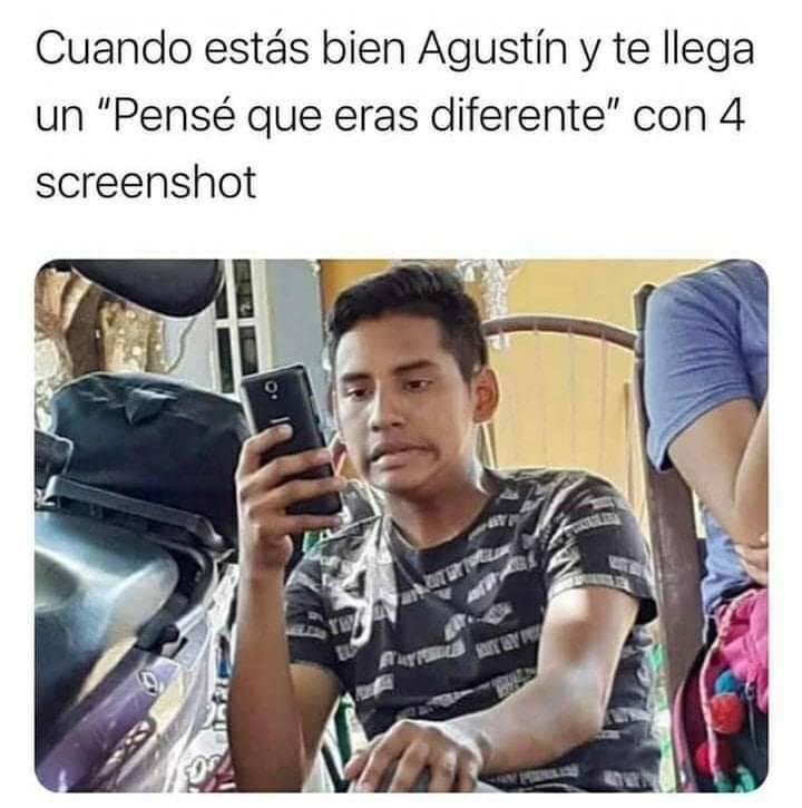 """Cuando estás bien Agustín y te llega un """"Pensé que eras diferente"""" con 4 screenshot."""