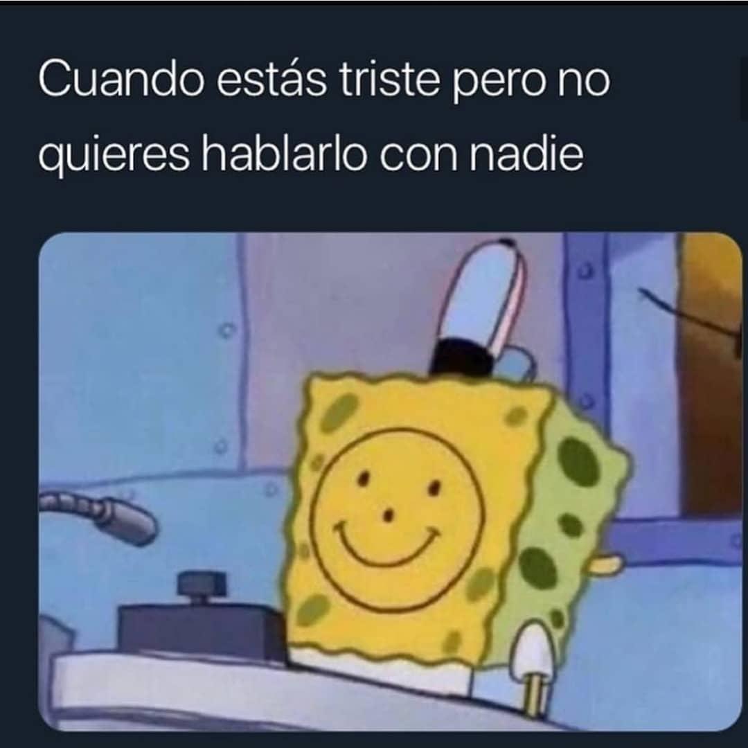 Cuando estás triste pero no quieres hablarlo con nadie.