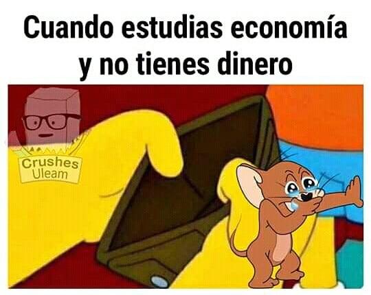 Cuando estudias economía y no tienes dinero.