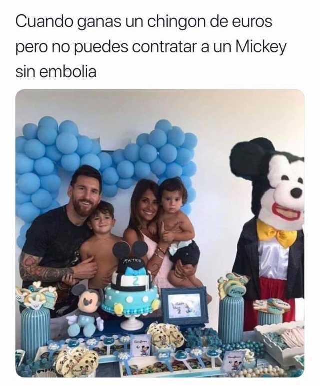 Cuando ganas un chingon de euros pero no puedes contratar a un Mickey sin embolia.