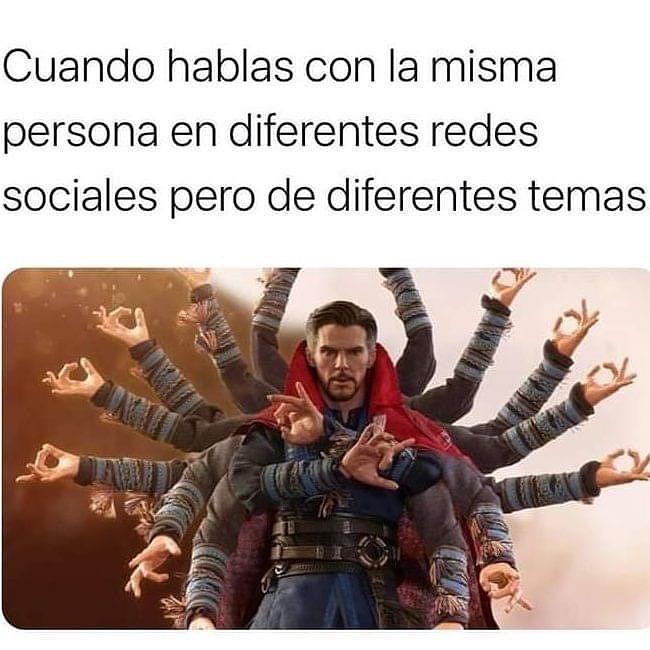 Cuando hablas con la misma persona en diferentes redes sociales pero de diferentes temas.