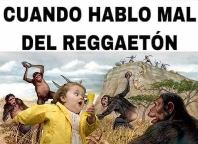 Cuando hablo mal del reggaetón.