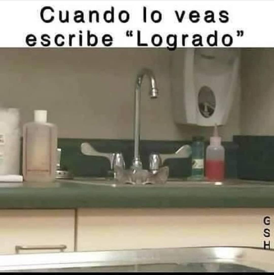 """Cuando lo veas escribe """"Logrado""""."""