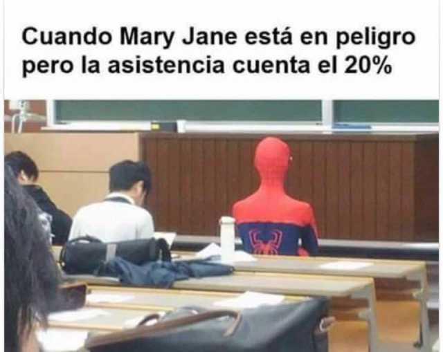 Cuando Mary Jane está en peligro pero la asistencia cuenta el 20%.