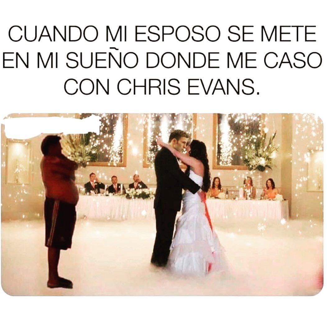 Cuando mi esposo se mete en mi sueño donde me caso con Chris Evans.