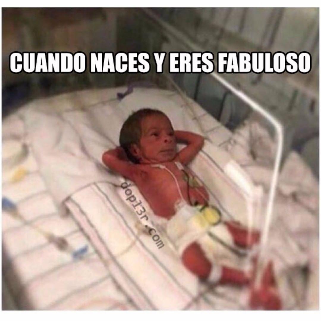 Cuando naces y eres fabuloso.