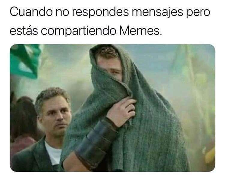 Cuando no respondes mensajes pero estás compartiendo Memes.
