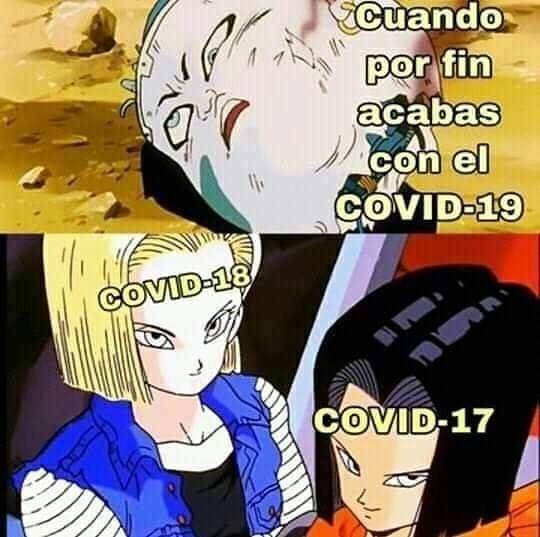 Cuando por fin acabas con el covid-19. Covid-18. Covid-17.
