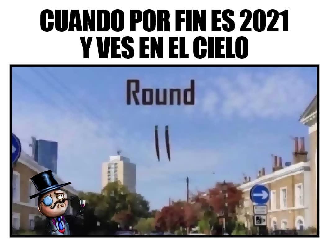 Cuando por fin es 2021 y ves en el cielo: Round II.