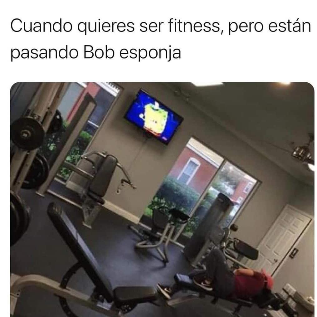 Cuando quieres ser fitness, pero están pasando Bob esponja.