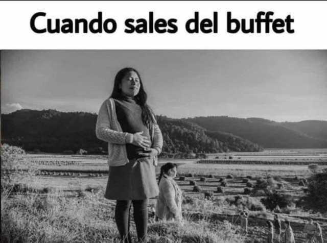 Cuando sales del buffet.