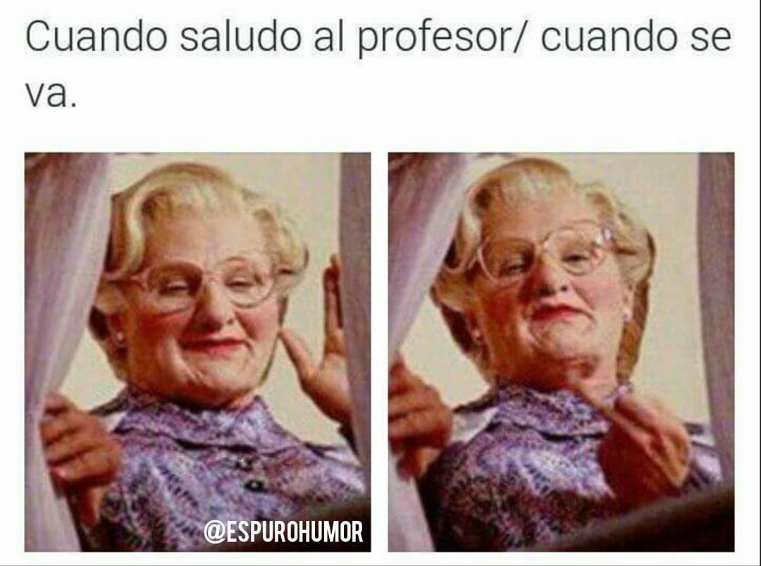 Cuando saludo al profesor. / Cuando se va.