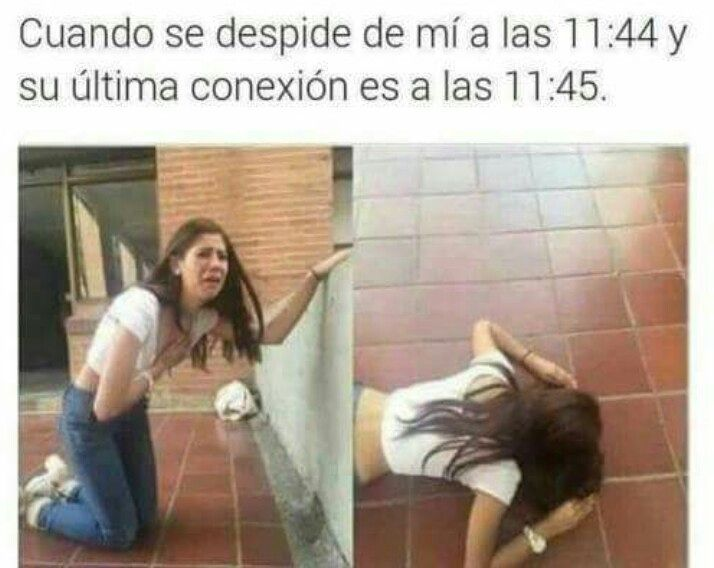Cuando se despide de mí a las 11:44 y su última conexión es a las 11:45.
