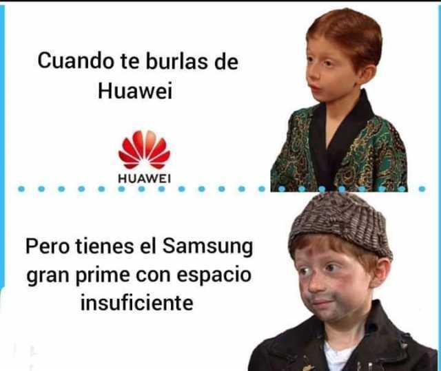 Cuando te burlas de Huawei.  Pero tienes el Samsung gran prime con espacio insuficiente.