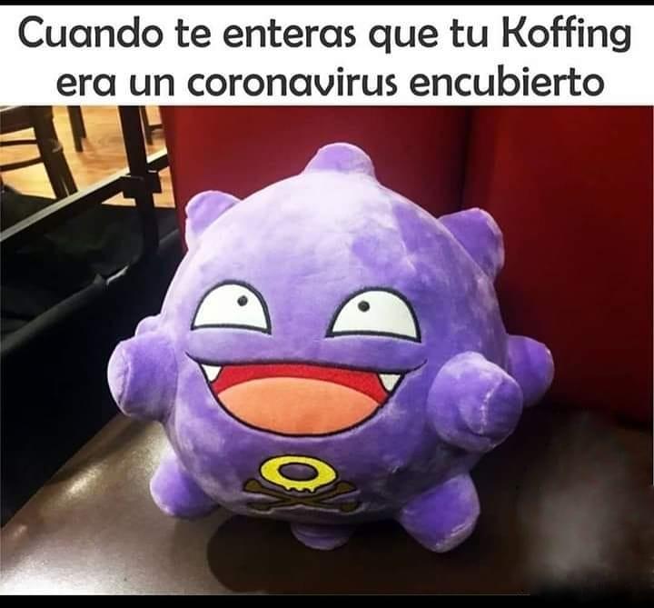 Cuando te enteras que tu Koffing era un coronavirus encubierto.