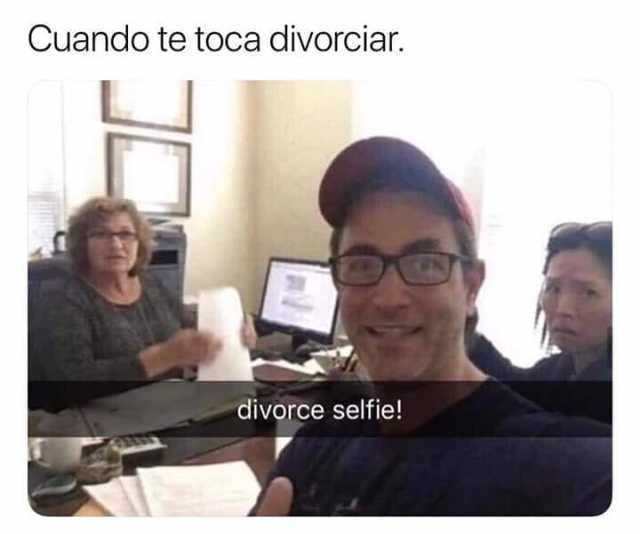 Cuando te toca divorciar. Divorce selfie!