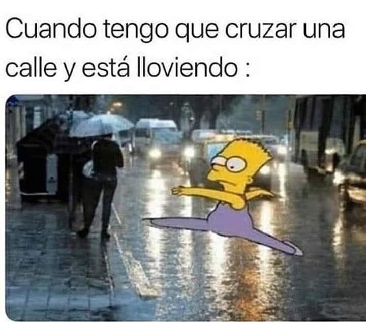 Cuando tengo que cruzar una calle y está lloviendo: