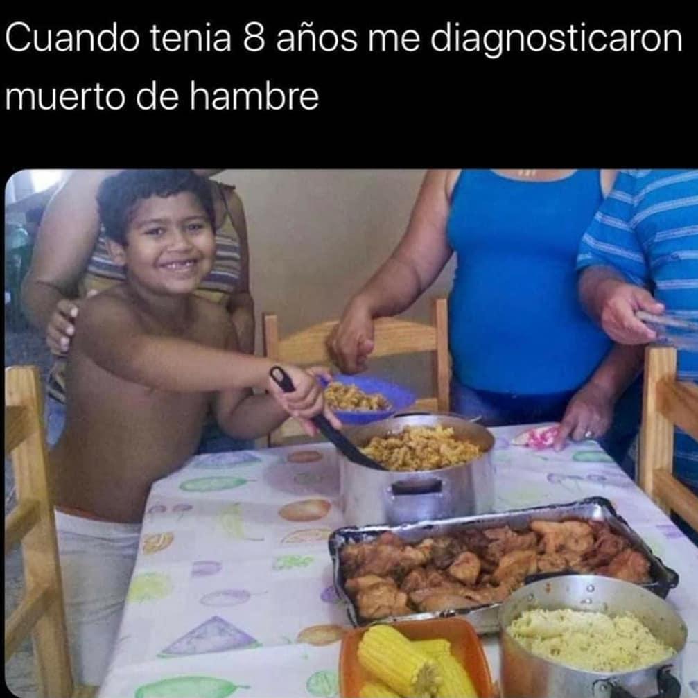 Cuando tenia 8 años me diagnosticaron muerto de hambre.