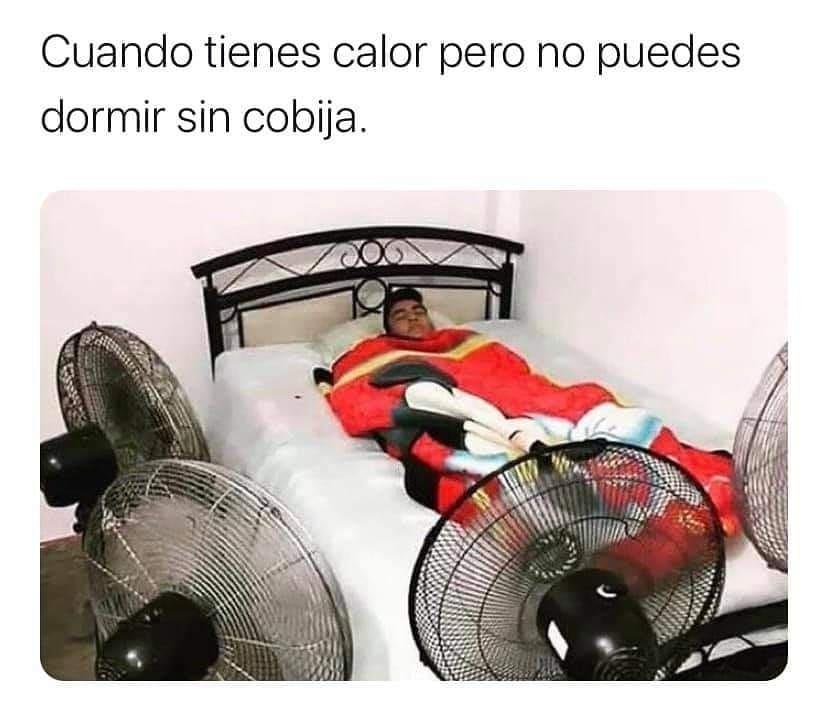 Cuando tienes calor, pero no puedes dormir sin cobija.