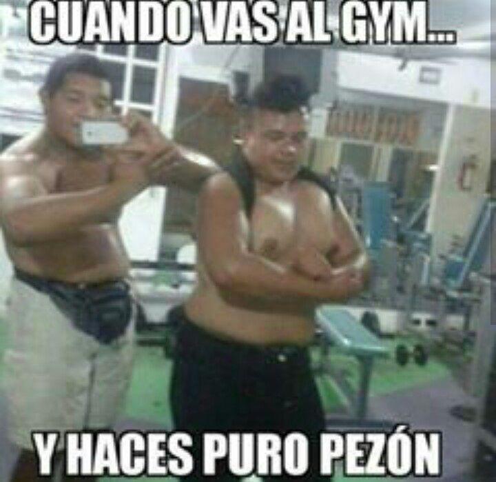 Cuando vas al gym y haces puro pezón.