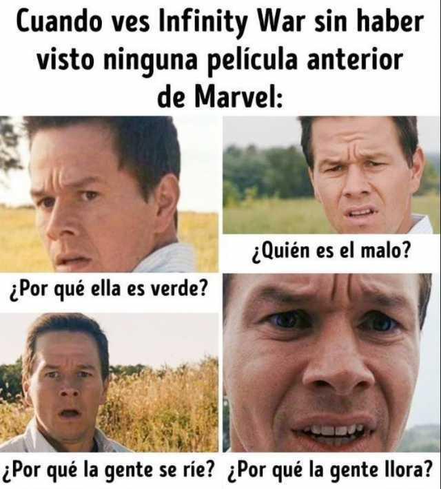 Cuando ves Infinity War sin haber visto ninguna película anterior de Marvel:  ¿Por qué ella es verde?  ¿Quién es el malo?  ¿Por qué la gente se ríe?  ¿Por qué la gente llora?