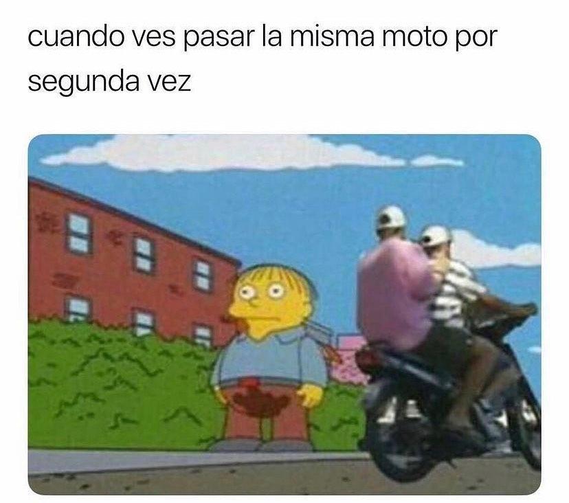 Cuando ves pasar la misma moto por segunda vez.