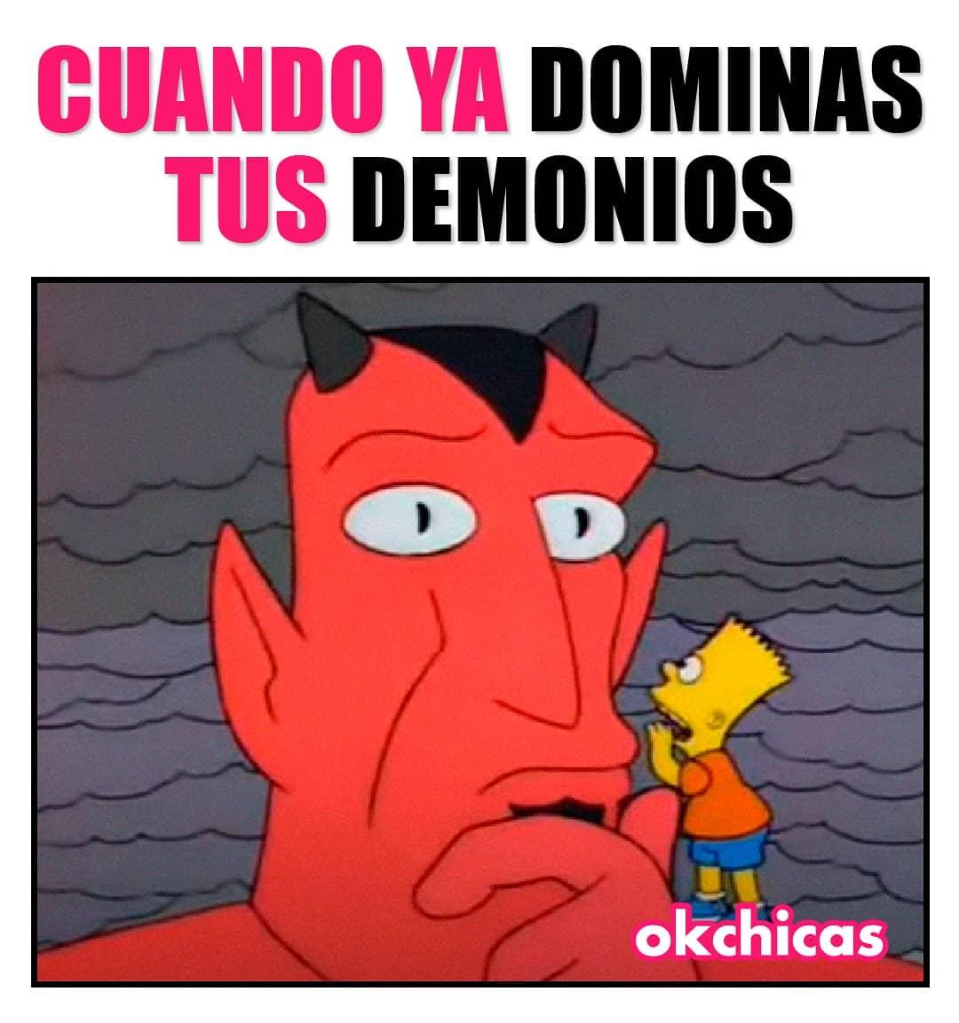 Cuando ya dominas tus demonios.