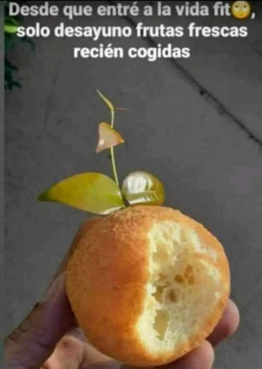 Desde que entré a la vida fit, desayuno frutas frescas recién cogidas.