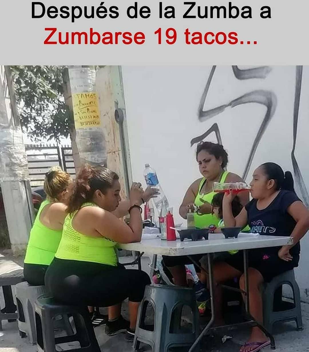 Después de la Zumba a Zumbarse 19 tacos...