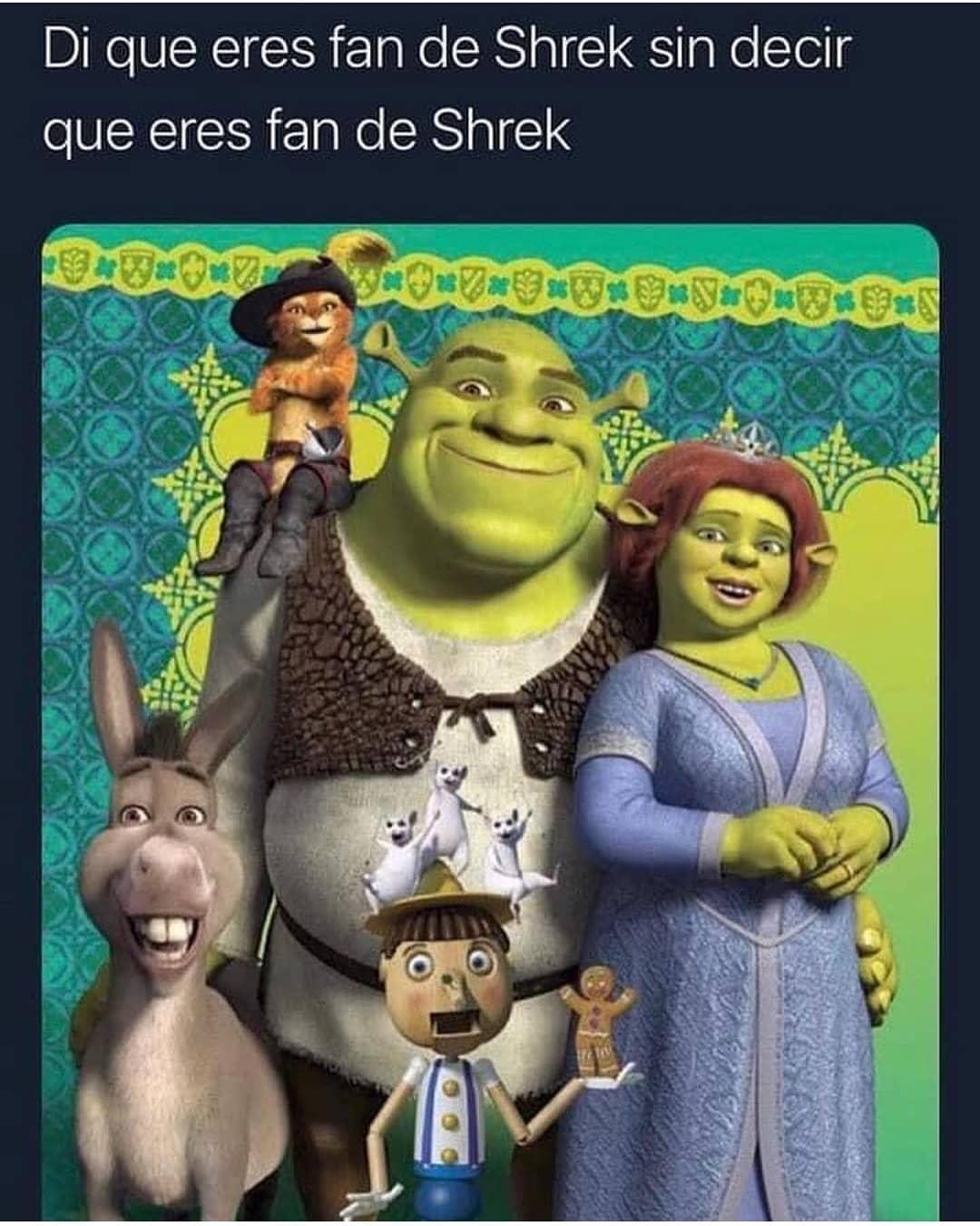 Di que eres fan de Shrek sin decir que eres fan de Shrek.