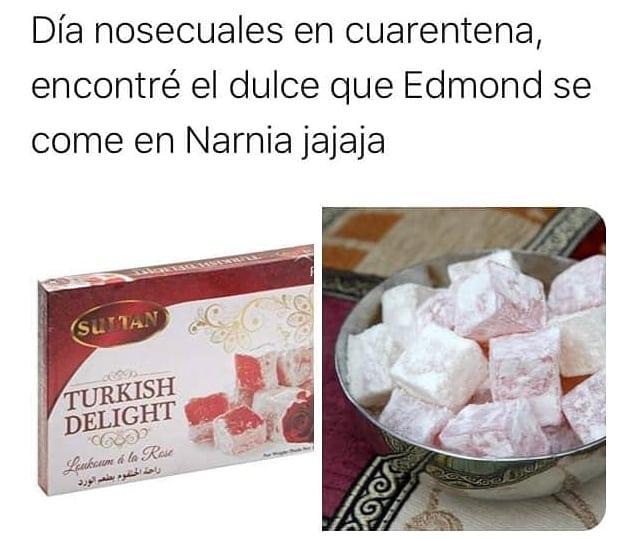 Día nosecuales en cuarentena, encontré el dulce que Edmond se come en Narnia jajaja