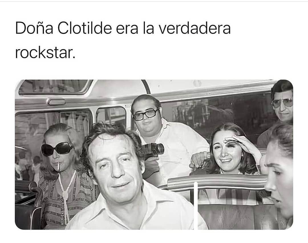 Doña Clotilde era la verdadera rockstar.