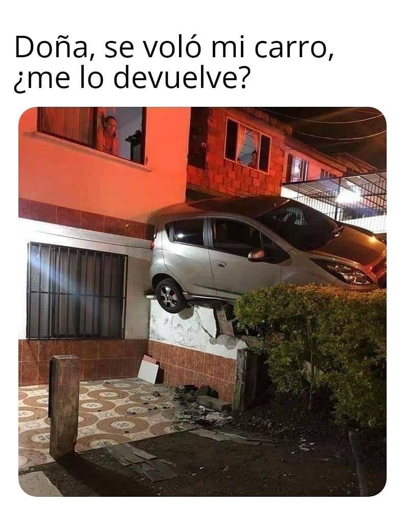 Doña, se voló mi carro, ¿me lo devuelve?