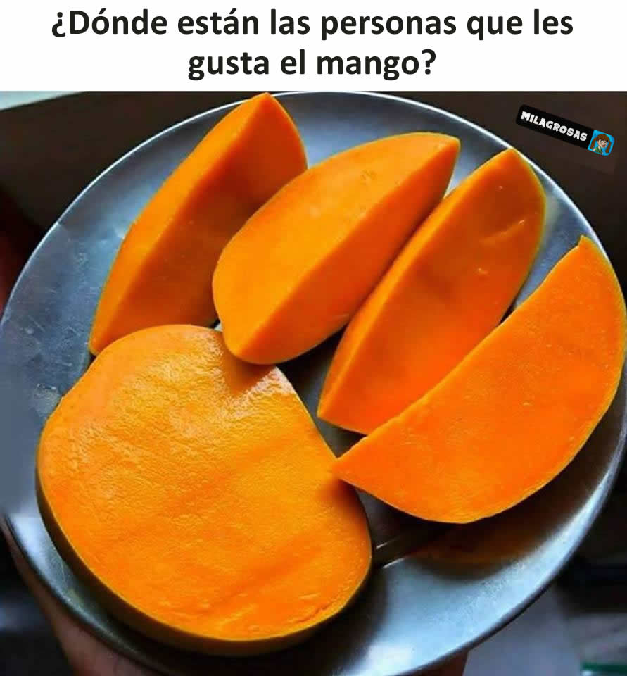 ¿Dónde están las personas que les gusta el mango?