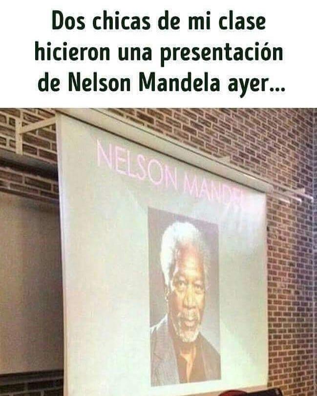 Dos chicas de mi clase hicieron una presentación de Nelson Mandela ayer...