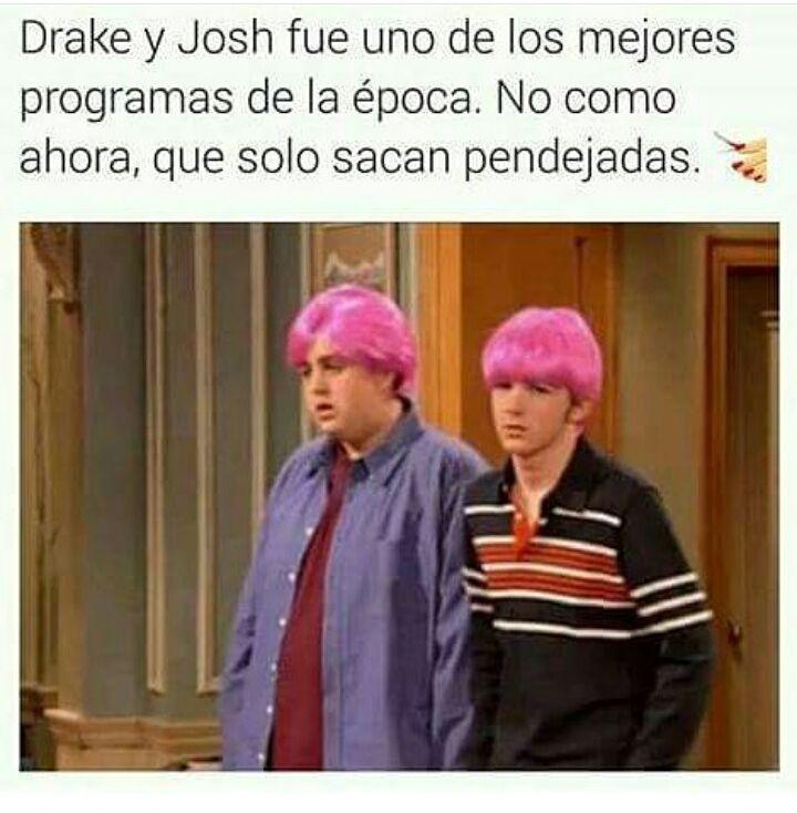 Drake y Josh fue uno de los mejores programas de la época. No como ahora, que solo sacan pendejadas.