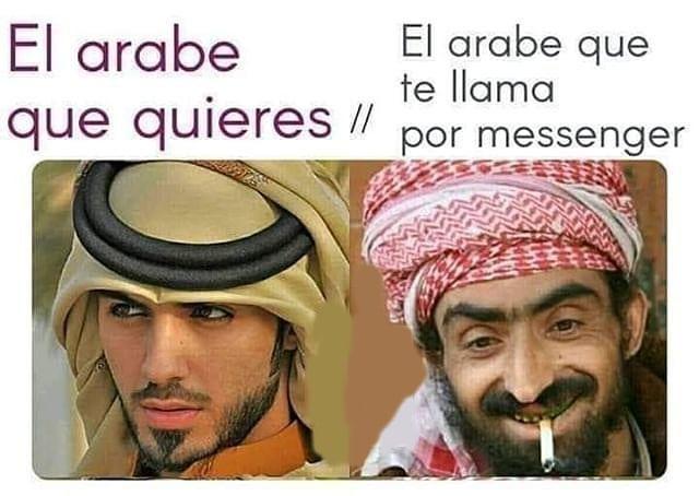 El árabe que quieres. El árabe que te llama por messenger.