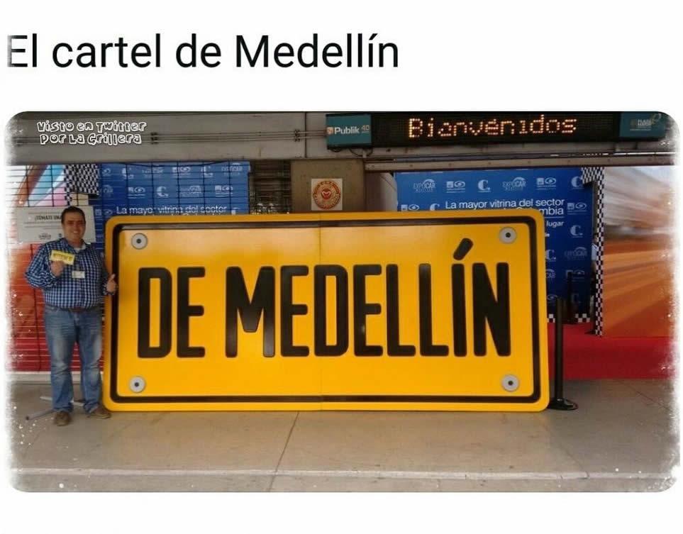 El cartel de Medellín.