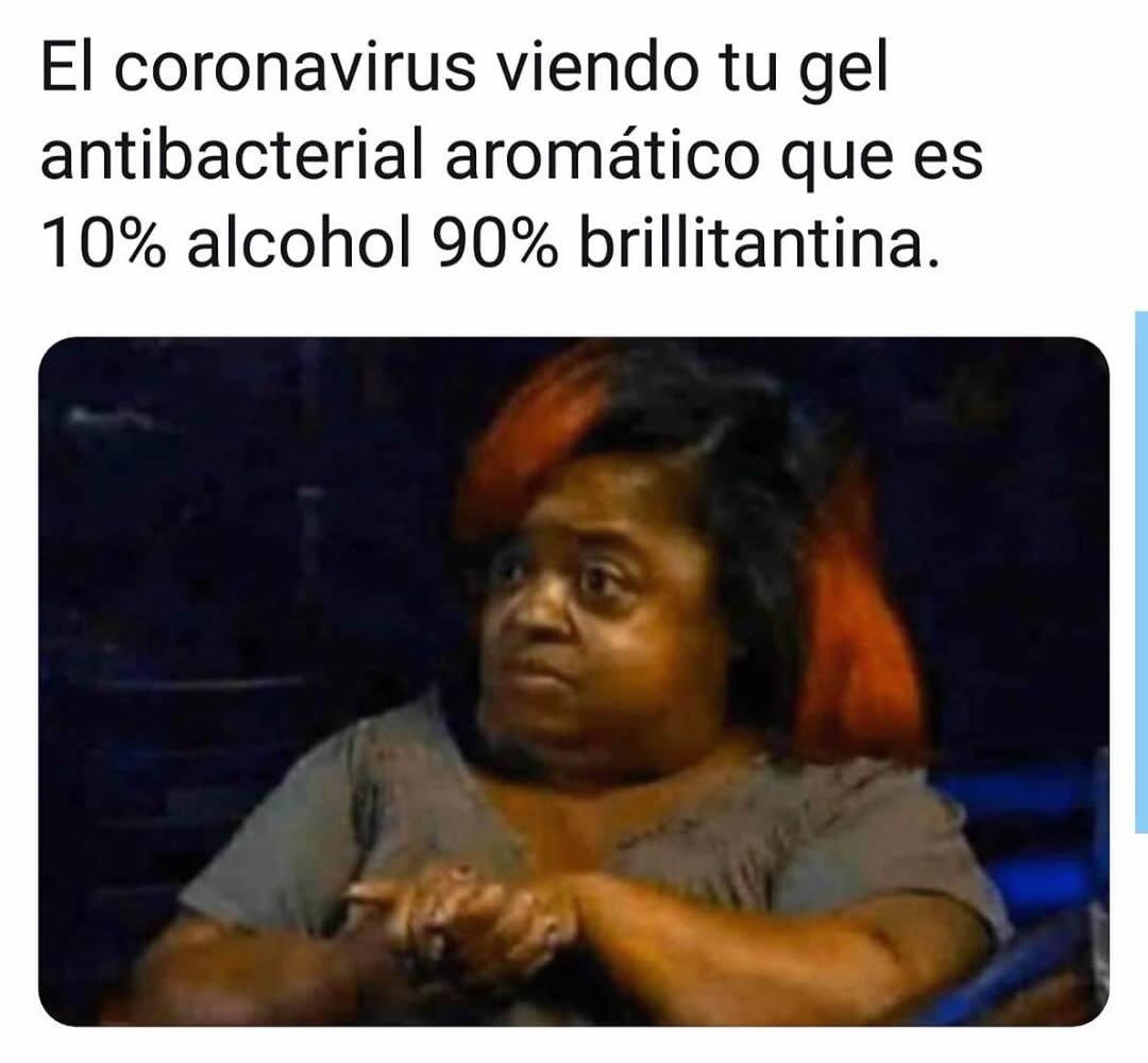 El coronavirus viendo tu gel antibacterial aromático que es 10% alcohol 90% brillitantina.
