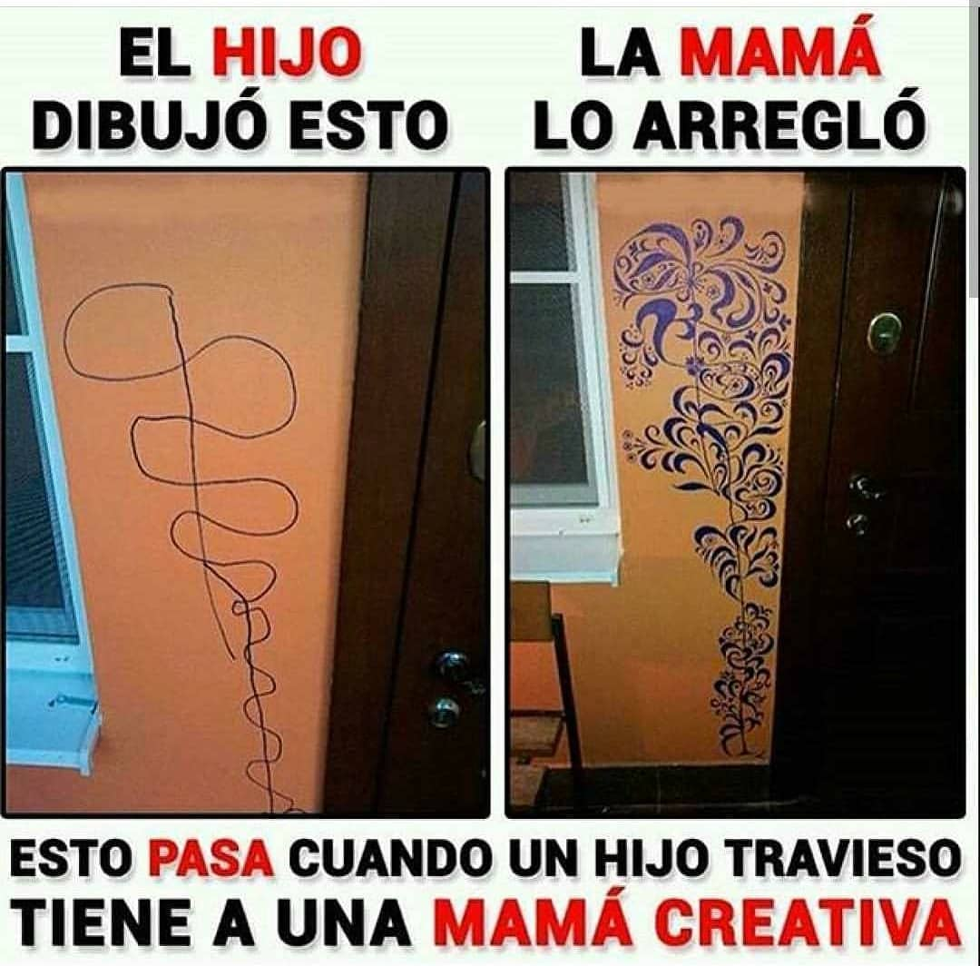El hijo dibujó esto. La mamá lo arregló.  Esto pasa cuando un hijo travieso tiene una mamá creativa.