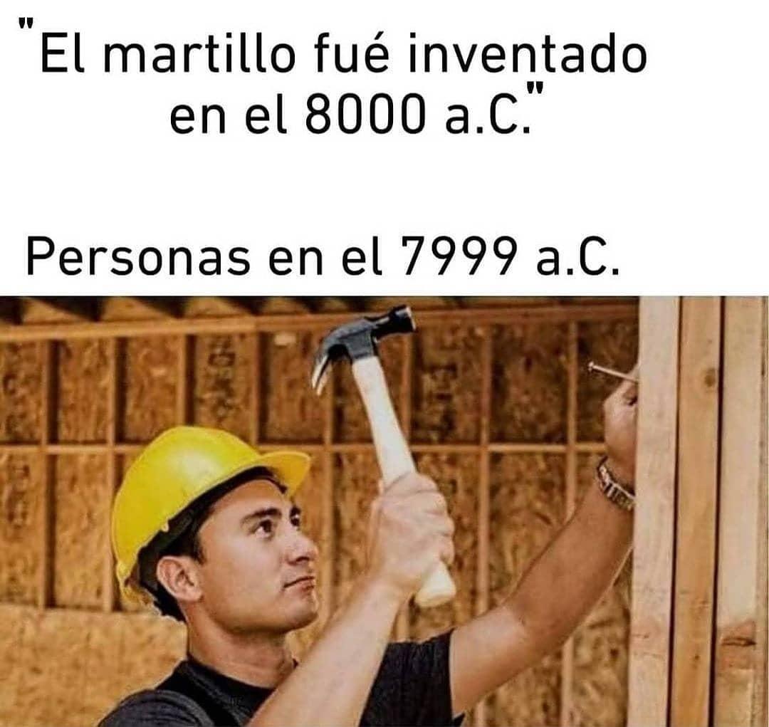 El martillo fue inventado en el 8000 a.ca. Personas en el 7999 a.C.
