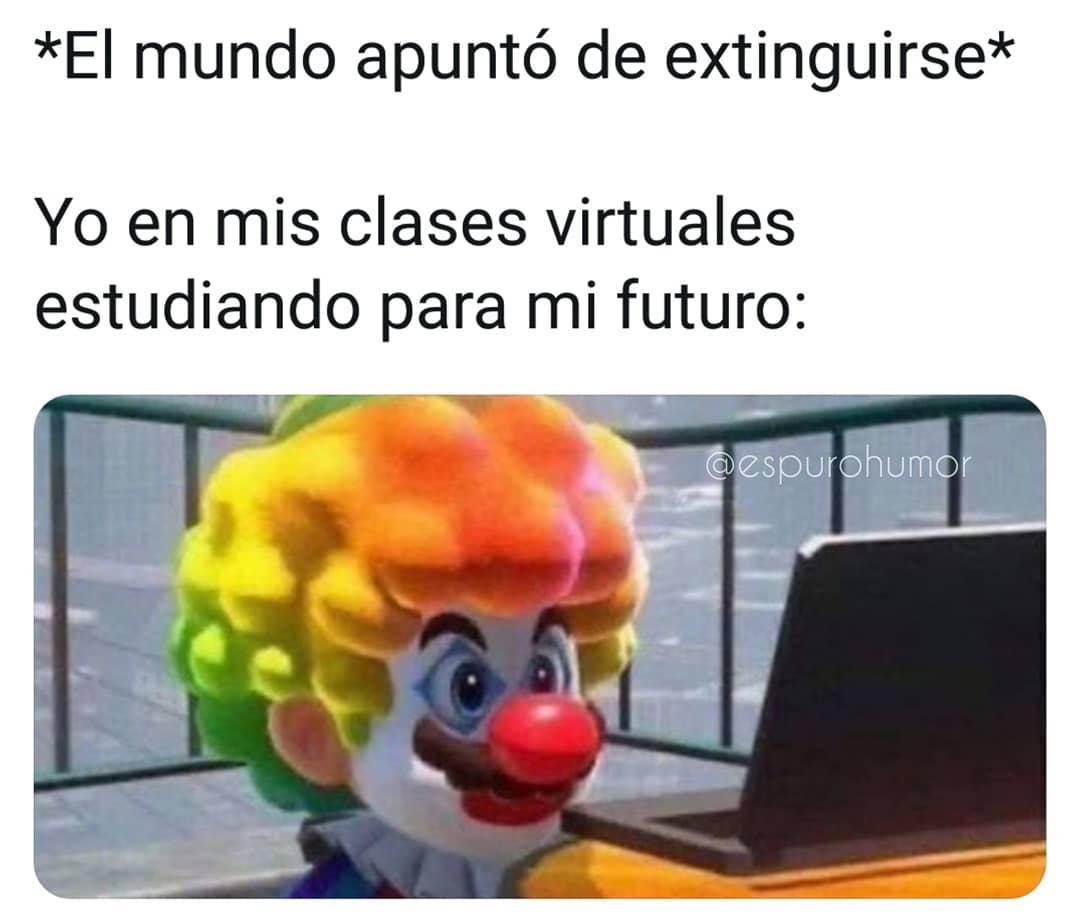 *El mundo apuntó de extinguirse*  Yo en mis clases virtuales estudiando para mi futuro: