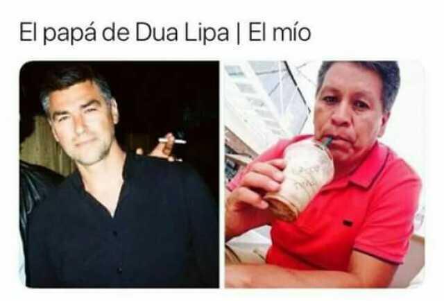 El papá de Dua Lipa. // El mío.