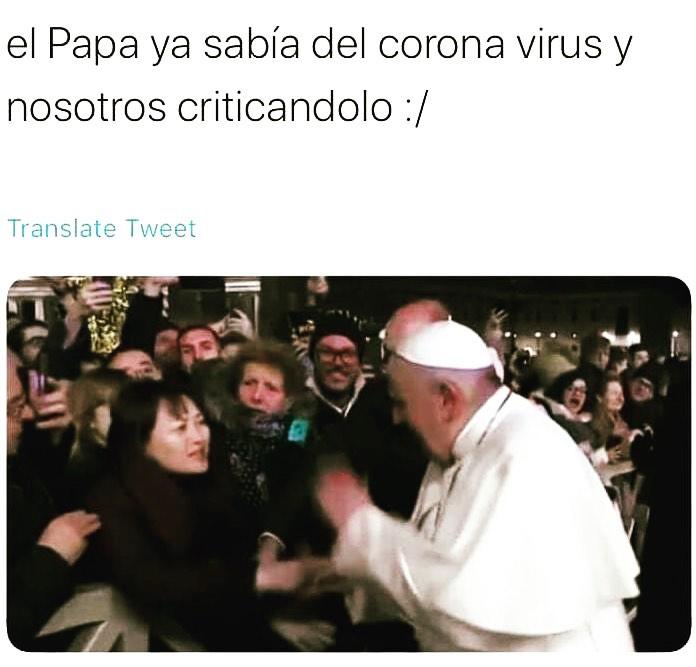 El Papa ya sabía del corona virus y nosotros criticándolo.