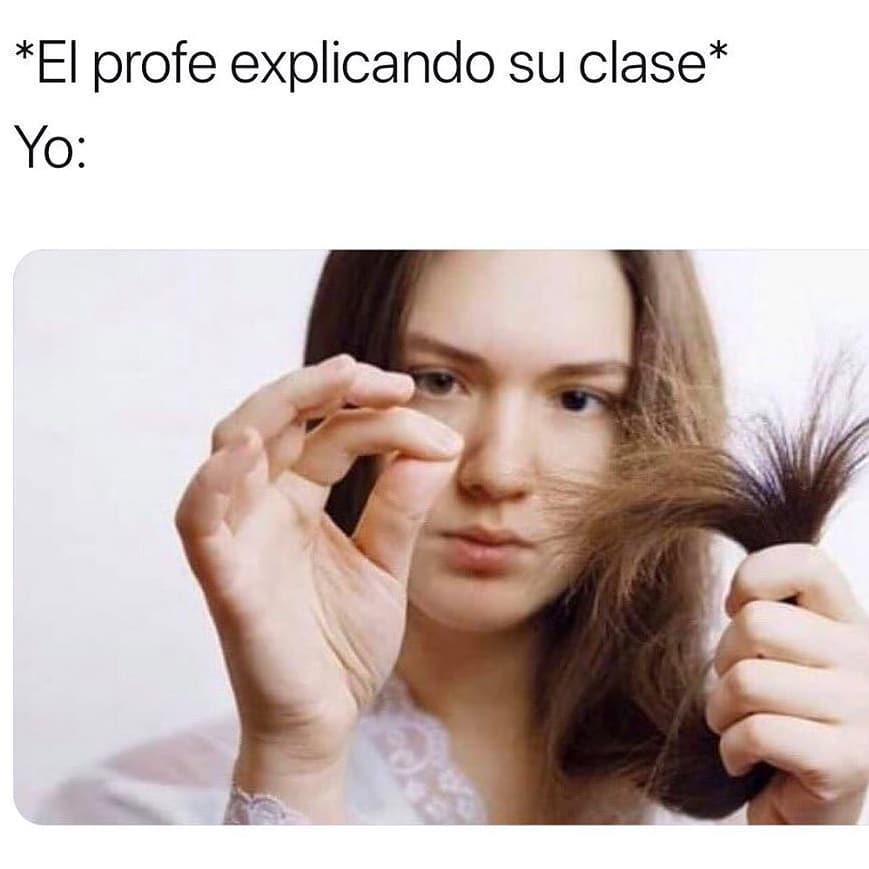*El profe explicando su clase*  Yo: