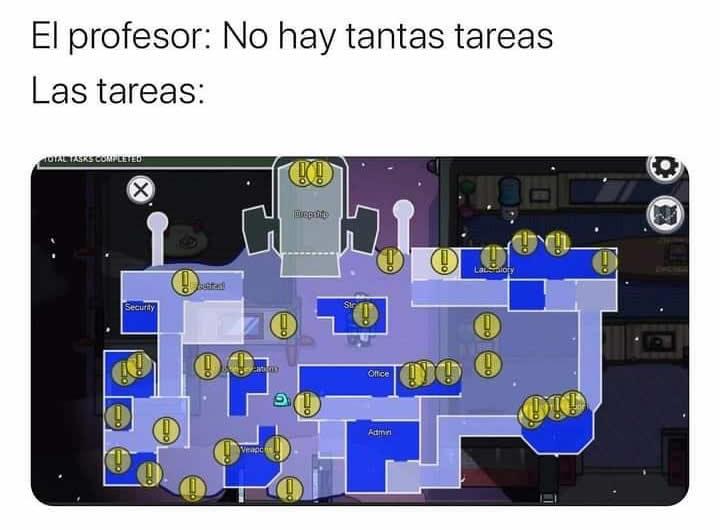 El profesor: No hay tantas tareas.  Las tareas: