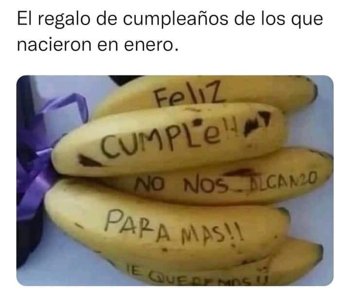 El regalo de cumpleaños de los que nacieron en enero.