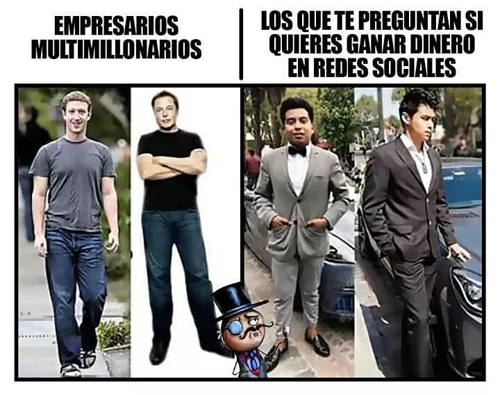 Empresarios multimillonarios. Los que te preguntan si quieres ganar dinero en redes sociales.