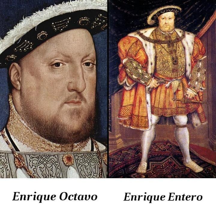 Enrique Octavo. / Enrique Entero.